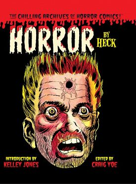 The Chilling Archives of Horror Comics! 013 - Horror By Heck (TPB) (2016)